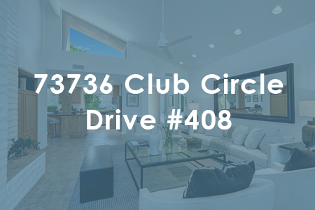 73736 Club Circle Drive #408_Corinne Zajac